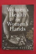 WOMEN'S HEALTH IN WOMEN'S HANDS - Deborah Cooper - Managing your own health (PB)
