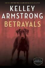 The Cainsville: Betrayals by Kelley Armstrong (2016, Hardcover)