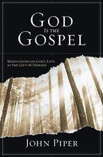 God Is the Gospel : Meditations on God's Love as the Gift of Himself by Steve...