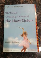 The True and Outstanding Adventures of the Hunt Sisters: By Elisabeth Robinson