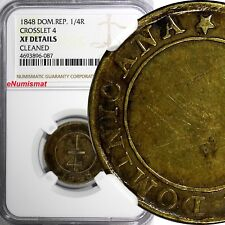 "Dominican Republic Brass 1848 1/4 Real CROSSLET ""4"" NGC  XF DETAILS KM# 2"
