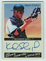 2009 UD Goodwin Champions Autograph Kelly Shoppach Cleveland Indians Catcher