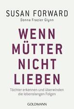 Wenn Mütter nicht lieben von Donna Frazier Glynn und Susan Forward (2015, Taschenbuch)