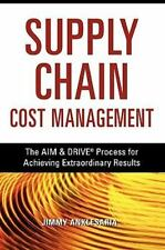 Supply Chain Cost Management: The Aim & Drive Process for Achieving Extraordinar