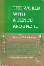 1957 The World with a Fence Around It Tuxedo Park the Early Days by Rushmore 1st