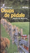 Coups de pédale autour de Montréal : 10 randonnées par Vélo Mag (Paperback 2006)