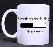 Sarcastic Comment Loading, Please Wait - Funny Novelty 11oz Tea/Coffee Mug