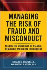 Managing the Risk of Fraud and Misconduct: Meeting the Challenges of a Global,