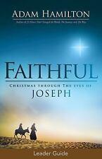 Faithful Leader Guide : Christmas Through the Eyes of Joseph by Adam Hamilton...