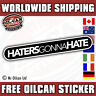 HATERS GONNA HATE sticker / decal 180mm WIDE jdm euro