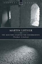 Martin Luther: The Man Who Started the Reformation - Thomas Lindsay - Paperback