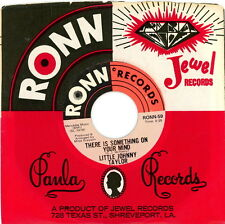 LITTLE JOHNNY TAYLOR 45: There Is Something On Your Mind / It's My Fault Darling