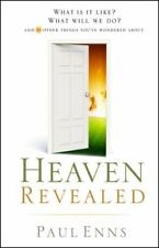 Heaven Revealed: What Is It Like? What Will We Do?... And 11 Other Things You've