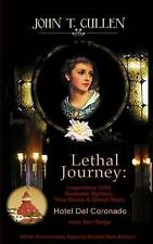 Lethal Journey Legendary 1892 Gaslamp Mystery True Crime & Ghos by Cullen John T