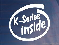 K-SERIES INSIDE Novelty Car/Bumper/Window Sticker Ideal for MG/Rover/Lotus