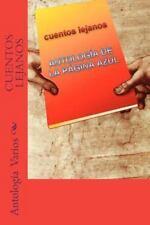 Cuentos Lejanos : Antologia de la Pagina Azul by Antologia Varios (2013,...