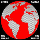 CHRIS KORDA = the man of the future = Finest Electro Jazz House Grooves !!!