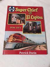 Super Chief and El Capitan 1936-1971 by Patrick Dorin