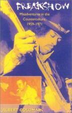 FREAKSHOW: Misadventures Of The Counterculture - 1959-71 ROCK- Albert Goldman PB