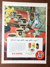 Original 1947 Magazine Print Ad A&P COFFEE Good ... Cup After Cup Eight O'Clock