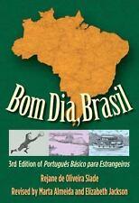 Bom Dia, Brasil : Portugues Básico para Estrangeiros by Rejane de Oliveira...