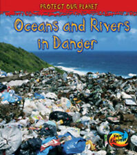 Polluted Rivers and Oceans (Young Explorer: Protect Our Planet) by Royston, Ang