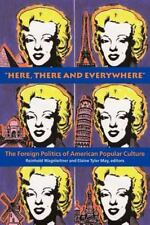"""""""Here, There and Everywhere"""": The Foreign Politics of American Popular Culture"""