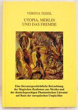 Verena Teissl - Utopia, Merlin und das Fremde - Innsbruck 1998 - 2. Auflage (R)