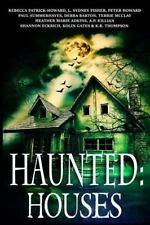 Haunted: Haunted: Houses : A Collection of Ghost Stories by Heather Akind, K....