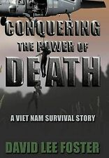 NEW Conquering the Power of Death: A Vietnam Survival Story by David Lee Foster