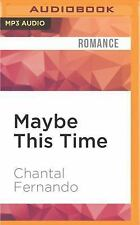 Maybe: Maybe This Time by Chantal Fernando (2016, MP3 CD, Unabridged)