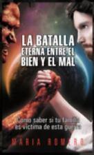 La Batalla Eterna Entre el Bien y el Mal : Como Saber Si Tu Familia Es...