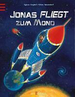 Jonas fliegt zum Mond ►►►UNGELESEN ° von Sylvia Englert