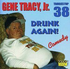 Gene Tracy, Gene Tracy Jr. - Drunk Again [New CD]