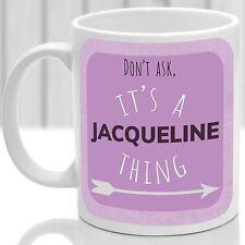 Jacqueline's mug, Its a Jacqueline thing (Pink)