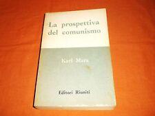 KARL MARX , LA PROSPETTIVA DEL COMUNISMO, EDITORI RIUNITI
