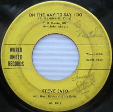 STEVE SATO on the way to say I do there go'es the 1 AUTOGRAPHED teen pop 45 w349