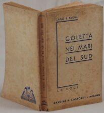 CARLO BAGNA GOLETTA NEI MARI DEL SUD LETTERATURA ROMANZO 1943 VIAGGI