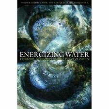 Energizing Water: Flowform Technology and the Power of  - Paperback NEW Jochen S