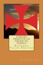A Regra Primitiva Da Ordem Do Templo by Eduardo Freitas (2017, Paperback)