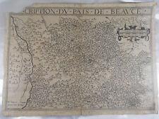 PLAN / CARTE DESCRIPTION DU PAYS DE BEAUCE DU XVII ème VERS 1615
