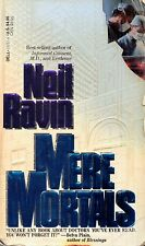 MERE MORTALS-NEIL RAVIN-BESTSELLING AUTHOR-484 PAGES-NOVEMBER 1990