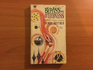 Bypass to Otherness by Henry Kuttner