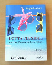 Lotta Flexibel und der Charme in ihren Falten - Großdruck von Regine Reinhard