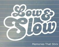 Low and Slow (1) Car Window Bumper 4x4 JDM EURO VW DUB Vinyl Decal Sticker