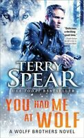 You Had Me at Wolf, Paperback by Spear, Terry, Brand New, Free shipping in th...