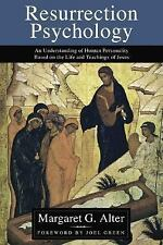 Resurrection Psychology: An Understanding of Human Personality Based on the Life