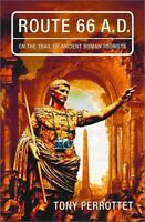 Route 66 A.D. : On the Trail of Ancient Roman Tourists by Tony Perrottet