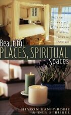 Beautiful Places, Spiritual Spaces: The Art of Stress-free Interior Design by Sh