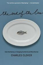 The End of the Line: How Overfishing Is Changing the World and What We Eat, Clov